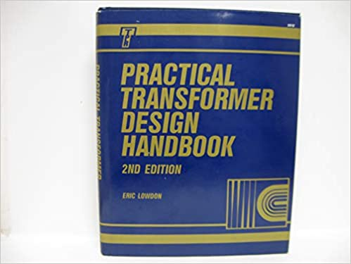 Practical Transformer Design Handbook: Eric Lowdon: 9780830632121