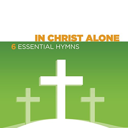 In Christ Alone (Medley) (Album Version)