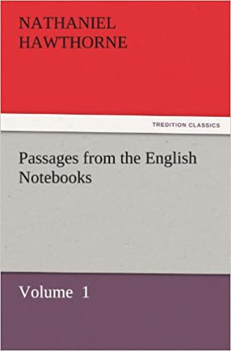Passages from the English Notebooks, Volume 1.