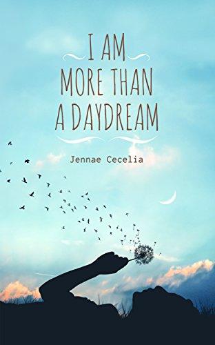 I Am More Than a Daydream