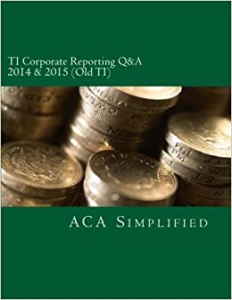 TI Corporate Reporting Q&A 2014 & 2015 (Old TI) by ACA Simplified (2014-03-06)