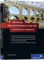 Optimizing Sales and Distribution in SAP ERP: Functionality and Configuration Front Cover