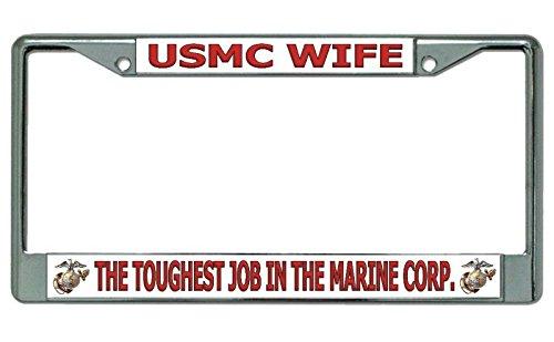 USMC Wife Toughest Job Chrome License Plate Frame