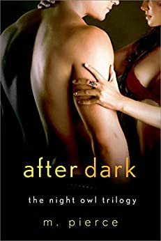 After Dark: The Night Owl Trilogy by [Pierce, M.]