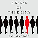 A Sense of the Enemy: The High Stakes History of Reading Your Rival's Mind | Zachary Shore