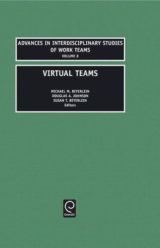 Virtual Teams (Advances in Interdisciplinary Studies of Work Teams) (Advances In Interdisciplinary Studies Of Work Teams)
