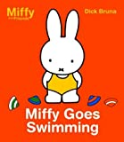 Miffy Goes Swimming (Miffy and Friends) by Dick Bruna (2004-04-04)