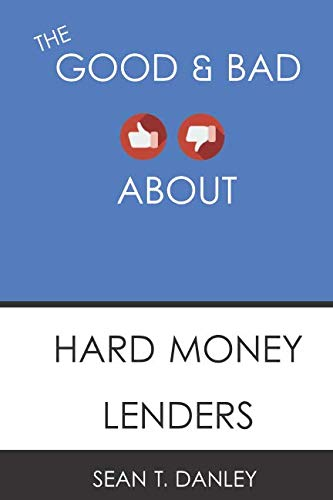 The Good & Bad About Hard Money Lenders (Hard Money Loans For Real Estate Investors)
