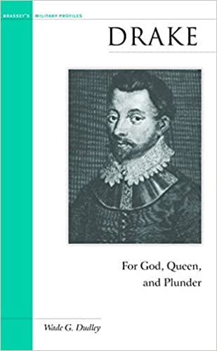 Drake: For God, Queen, and Plunder (Military Profiles)