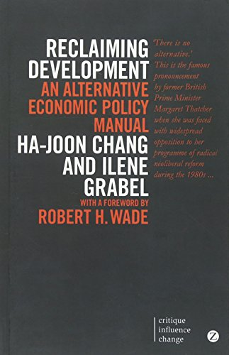 Reclaiming Development: An Alternative Economic Policy Manual (Critique. Influence. Change.)