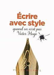Ecrire avec style quand on n'est pas Victor Hugo