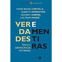 Verdades e Mentiras. Ética e Democracia no Brasil