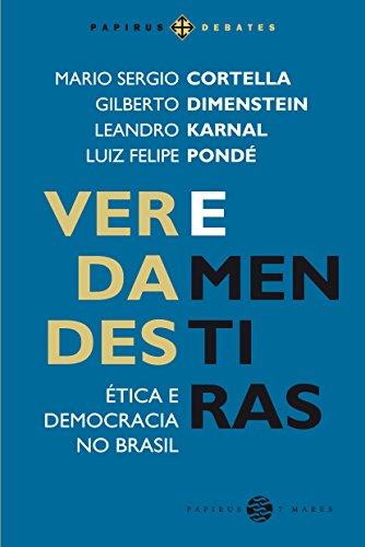 Verdades e Mentiras. Ética e Democracia no Brasil (Em Portuguese do Brasil)