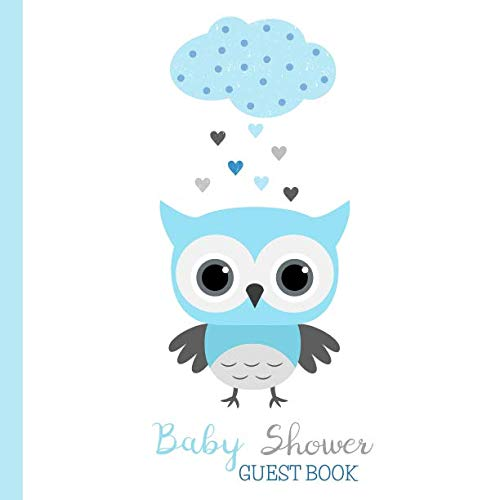 Baby Shower Guest Book: Blue And Grey Owl Baby Shower Sign In Guest Book and Gift Log, Keepsake Journal With Space for Names, Advice and Wishes, Softcover Paperback, Cute Woodland Animal Cover (Owl Shower)