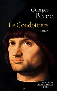 Le Condottière : roman, Perec, Georges