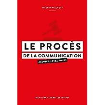 Le Procès de la communication: Accusée, levez-vous ! (Manitoba / Entreprises et société t. 31) (French Edition)