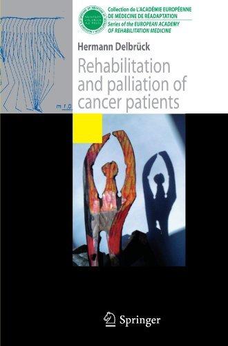 Rehabilitation and palliation of cancer patients: (Patient care) (Collection de L'Académie Européenne de Médecine de Réadaptation)