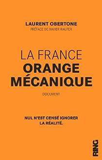 La France orange mécanique par Obertone