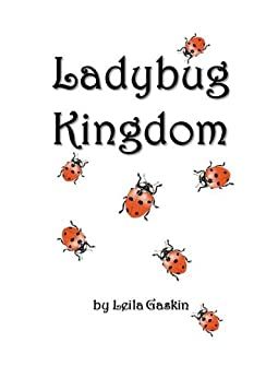 Ladybug Kingdom by [Gaskin, Leila]