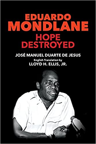 Eduardo Mondlane: Hope Destroyed