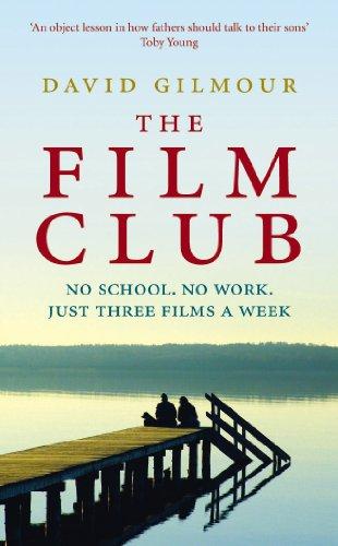 The Film Club: No School. No Work ... Just Three Films a Week por David Gilmour
