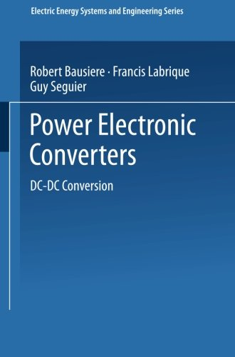 Power Electronic Converters: DC-DC Conversion (Electric Energy Systems and Engineering Series)