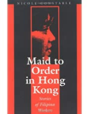 Maid to Order in Hong Kong: Stories of Filipina Workers