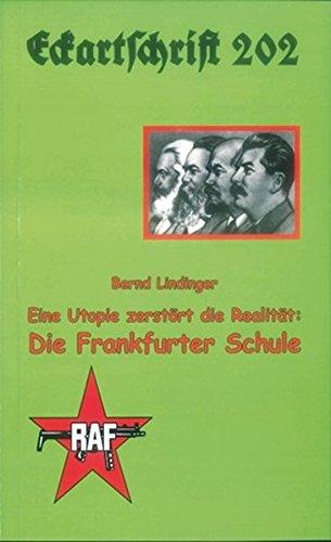 Eine Utopie zerstört die Realität: Die Frankfurter Schule (Eckartschriften)