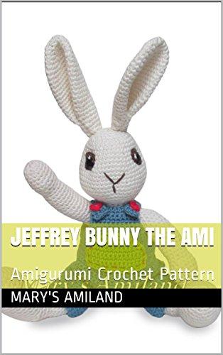 Jeffrey Bunny The Ami: Amigurumi Crochet Pattern