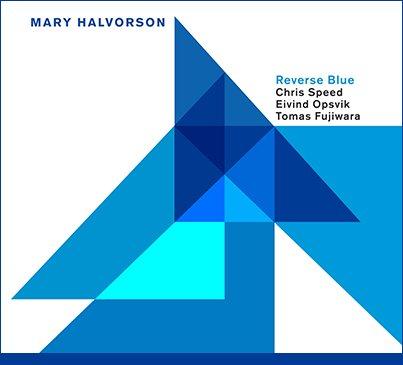Mary Halvorson - Reverse Blue