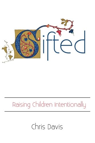 Gifted: Raising Children Intentionally
