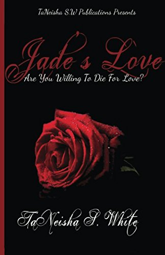 Search : Jade's Love: Are you willing to die for love? (Volume 1)