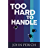 Too Hard to Handle (Mara Cunningham Series Book 2)