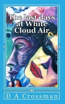 Download The Last Days at White Cloud Air : Interviews from the Macrocapa Lounge(Paperback) - 2010 Edition pdf