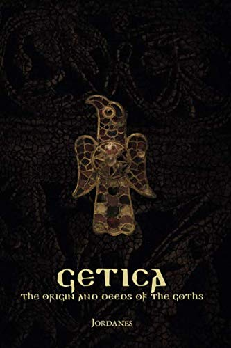 Getica: The Origin and Deeds of the Goths