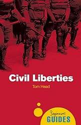 Civil Liberties: A Beginner's Guide (Beginner's Guides)