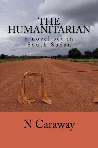 The Humanitarian - a novel set in South Sudan