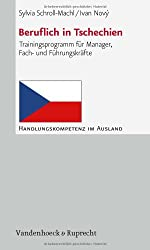 Beruflich in Tschechien. Trainingsprogramm für Manager, Fach- und Führungskräfte (Handlungskompetenz im Ausland)