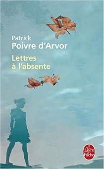 Lettres à l'absente par Poivre d'Arvor