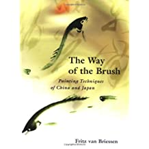 The Way of the Brush: Painting Techniques of China and Japan