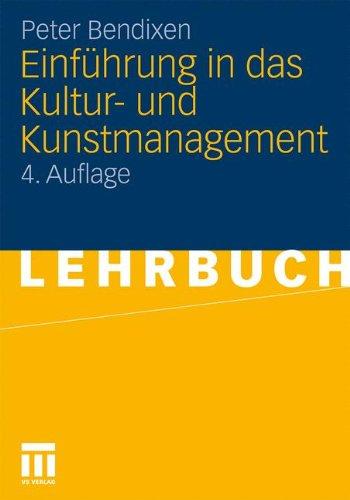Einführung in das Kultur- und Kunstmanagement Taschenbuch – 27. Oktober 2010 Peter Bendixen 3531178660 POLITICAL SCIENCE / General SOC026000