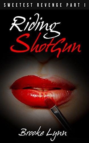 Search : Riding ShotGun Pt.1 & 2: The Sweetest Revenge