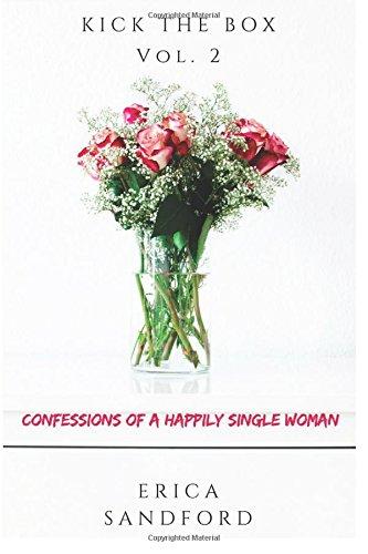 Kick The Box Vol. 2: Confessions Of A Happily Single Woman (Volume 2) pdf