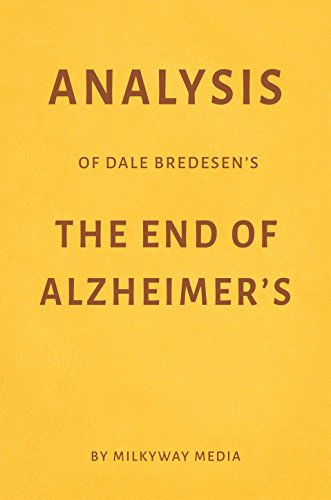 Analysis of Dale Bredesen's The End of Alzheimer's by Milkyway Media (English Edition)