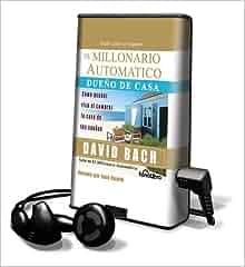 El Millionario Automatico Dueno de Casa: Como Acabar Rico