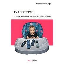 TV lobotomie: La vérité scientifique sur les effets de la télévision