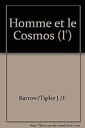 L'homme et le cosmos: Le principe anthropique en astrophysique moderne (French Edition)