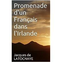 Promenade d'un Français dans l'Irlande (French Edition)