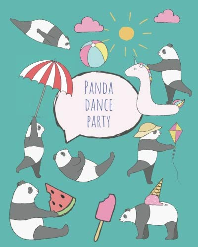 Panda Dance Party: Cute Cartoon Panda Notebook, Notepad Journal or Blank Book. Summer Fun Holidays Theme. Adorable Cool Hand Drawn Panda Illustrations ... Having Summer Dance Party. Sea Blue Cover.