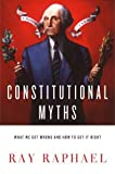 img - for Constitutional Myths: What We Get Wrong and How to Get It Right book / textbook / text book